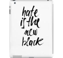 Hate is the new Black iPad Case/Skin