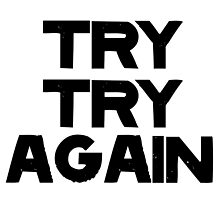 TRY TRY AGAIN by Alex Papanicola