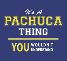 It's A PACHUCA thing, you wouldn't understand !! by satro