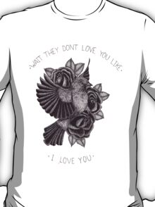 They Don't Love You T-Shirt