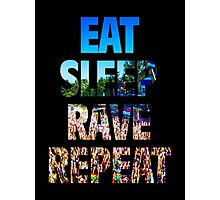 Eat Sleep Rave Repeat Photographic Print