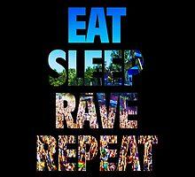 Eat Sleep Rave Repeat by Viterbo