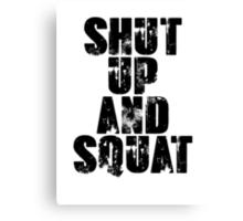 Shut up and squat Canvas Print