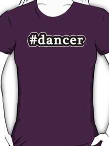 Dancer - Hashtag - Black & White T-Shirt