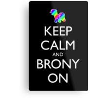 Keep Calm and Brony On - Black Metal Print