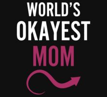 Worlds Okayest Mom & Worlds Okayest Son Couples Design by 2E1K