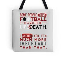 Football is a Matter of Life and Death. Tote Bag