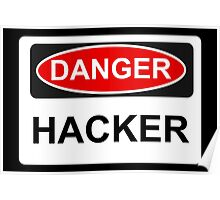 Danger Hacker - Warning Sign Poster