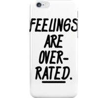Feelings Are Overrated  iPhone Case/Skin