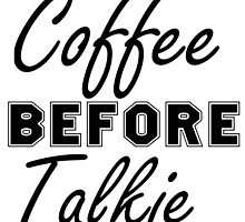 COFFEE BEFORE TALKIE by Divertions