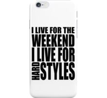 I Live For The Weekend iPhone Case/Skin