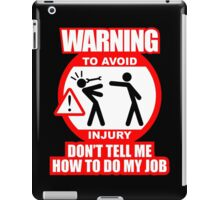 WARNING! TO AVOID INJURY (4) iPad Case/Skin