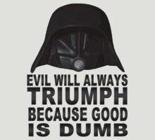 Good is Dumb - Dark Helmet by teeshirtninja