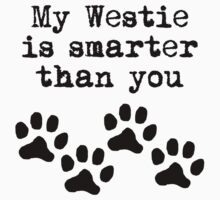 My Westie Is Smarter Than You T-Shirt