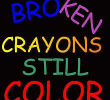 BROKEN CRAYONS STILL COLOR by Divertions