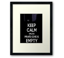 Five Nights at Freddy's: Keep Calm Unless Pirate Cove is Empty Framed Print