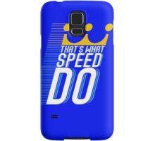 That's What Speed Do Samsung Galaxy Case/Skin
