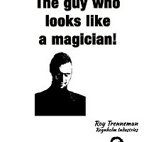 "The IT Crowd Inspired Minimalist Art Print Quote, ""the guy who looks like a magician."" Typography Wall Hanging  by Ed Warick"