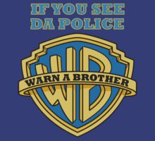 If you see da Police, Warn a Brother by stabilitees