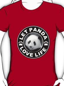 Let Panda love life T-Shirt