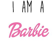 i am a Barbie by Emily Moran
