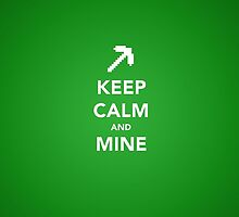 Keep Calm and Mine by kylzor