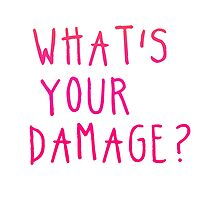 whats your damage? by ilola