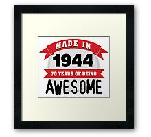 Funny 'Made in 1944, 70 years of being awesome' limited edition birthday t-shirt Framed Print