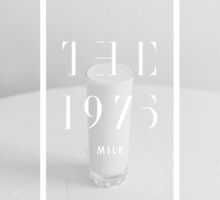 Milk The 1975 by the1975x