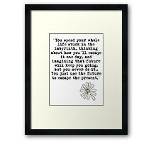 You just use the future to escape the present black Framed Print