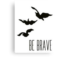 Divergent - 'Be Brave' Canvas Print