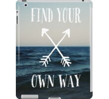 Find Your Own Way iPad Case/Skin