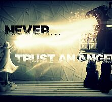 Never trust an Angel by anarchyape1972