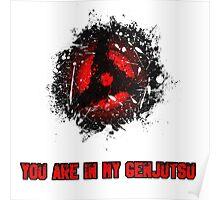 You are in my Genjutsu! [ITACHI MANGEKYO SHARINGAN] Poster