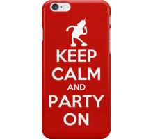 Keep Calm and Party On - Bender iPhone Case/Skin