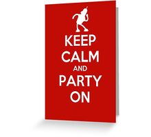 Keep Calm and Party On - Bender Greeting Card