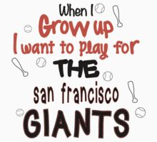 When I Grow Up...Baseball (San Francisco) by canossagraphics