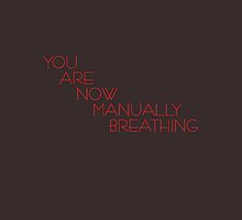 You Are Now Manually Breathing by Xiye7