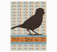 Put a Bird On It Kids Clothes