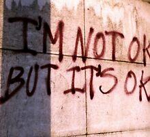i'm not ok but it's ok by kittyholocaust