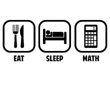 EAT, SLEEP, MATH Photographic Print