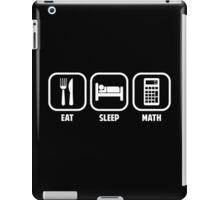 EAT, SLEEP, MATH iPad Case/Skin