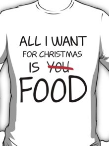 Christmas, Food, Funny, Hungry T-Shirt