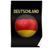 Deutschland - German Flag - Football or Soccer Ball & Text 2 Poster