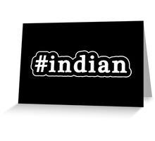 Indian - Hashtag - Black & White Greeting Card