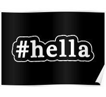 Hella - Hashtag - Black & White Poster
