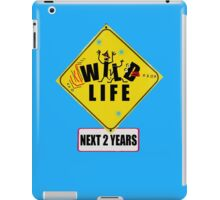 WILD LIFE... next 2 years iPad Case/Skin