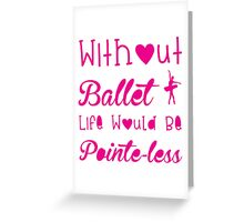 Ballet, Dance, Dancing, Dancer Greeting Card