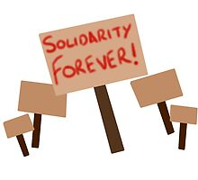 Solidarity Forever! by stagedoormerch