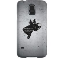 Mystery is coming Samsung Galaxy Case/Skin
